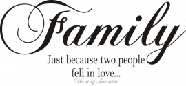 Family just because two people fell in love...