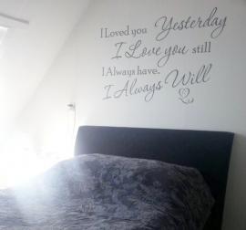 I loved you Yesterday - Muursticker