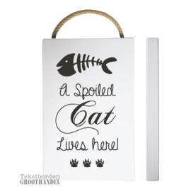 Steigerhout tekstbord A spoiled cat 542