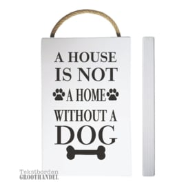 S533 A house is not a home without a dog