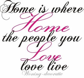 Home is where the people you love live