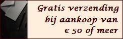bij aankoop van € 50 gratis verzending