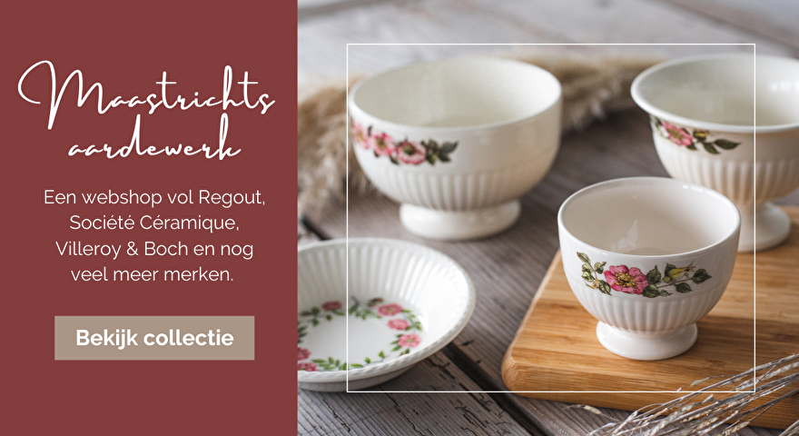 Maastrichts aardewerk: een webshop vol Regout, Société Céramique, Villeroy & Boch, Wedgwood en nog veel meer merken.