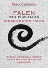 Falen - opnieuw falen - steeds beter falen - Pema Chödrön