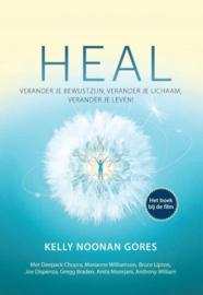 HEAL - Verander je bewustzijn, verander je lichaam, verander je leven!  - Kelly Noonan Gores