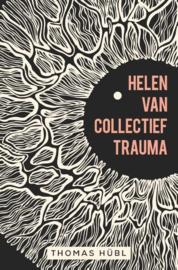 Helen van collectief trauma -  Thomas Hubl