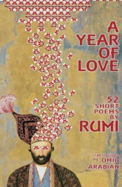 A Year of Love - 52 Short Poems by Rumi