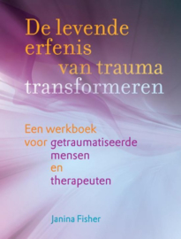 De levende erfenis van trauma transformeren - Janina Fisher