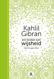 Een boekje over wijsheid - Kahlil Gibran