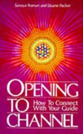 Opening to Channel - Sanaya Roman