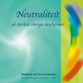 Neutraliteit - De sterkste energie beschermer - Tessa Gottschal