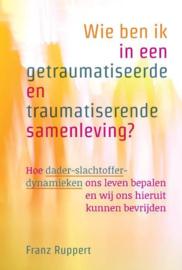 Wie ben ik in een getraumatiseerde en traumatiserende samenleving? - Franz Ruppert