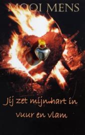 Jij zet mijn hart in vuur en vlam ! Mooi Mens kaartje