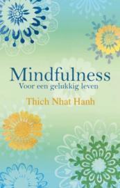 Mindfulness - voor een gelukkig leven - Thich Nhat Hanh