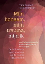 Mijn lichaam, mijn trauma, mijn ik - Franz Ruppert