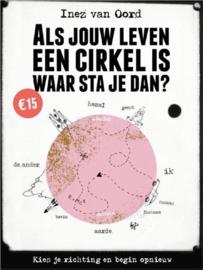 Als jouw leven een cirkel is waar sta je dan? - Inez van Oord