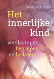 Het innerlijke kind - Verslavingen begrijpen en loslaten - Susanne Hühn