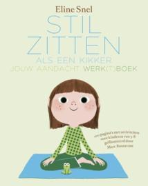 Stil zitten als een KIKKER - Eline Snel - werkboek