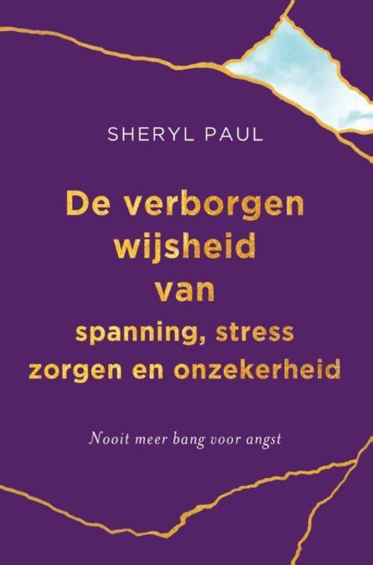 De verborgen wijsheid van spanning, stress, zorgen en onzekerheid