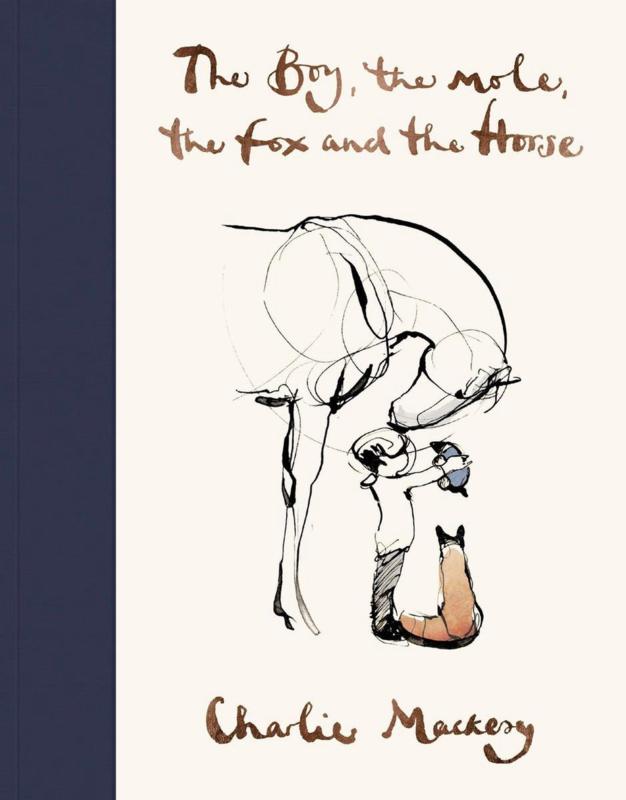 The boy, the mol, the fox and the horse - Charlie Mackesy