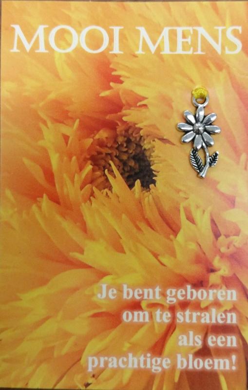 Je bent geboren om te stralen als een prachtige bloem ! Mooi Mens kaartje