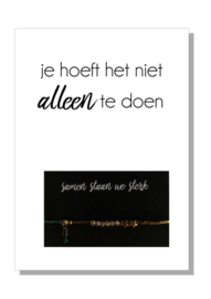 kaart  + envelop + postzegel 'JE HOEFT HET NIET ALLEEN TE DOEN'