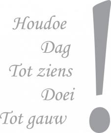 Houdoe Dag ....