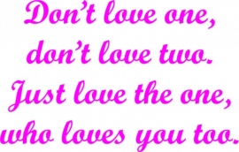 Don`t love one... 123_090