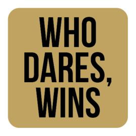 M020   Who dares, wins