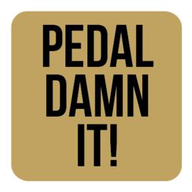 M025   Pedal damn it!