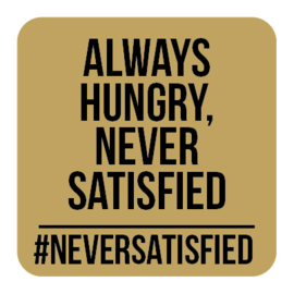 M012 | Never satisfied