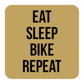 A020 | Eat sleep bike...
