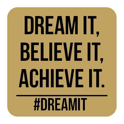 M004   Dream it, believe it...