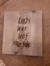 Lach Leer Leef Liefde.