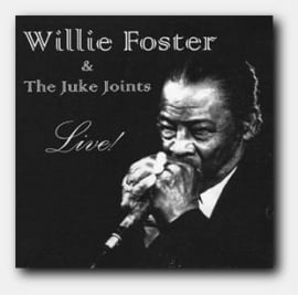 Willy Foster & the Juke Joints Live