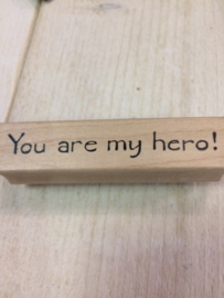 tekst stempel you are my hero!