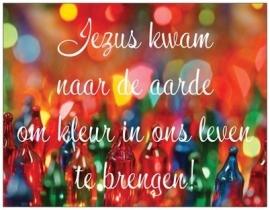 10 st.Jezus kwam naar de aarde om kleur in ons leven te brengen