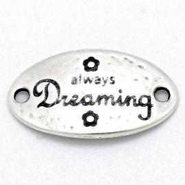 """DQ metaal tussenzetsel met tekst """"always Dreaming"""" 18x32mm (B03-038-AS)"""