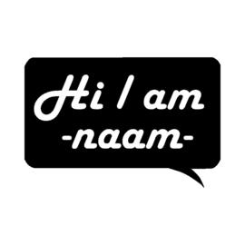 veloursmotief Hi I am ... eigen naam in te vullen