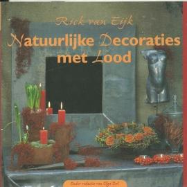 Natuurlijke decoraties met lood - Rick van Eijk