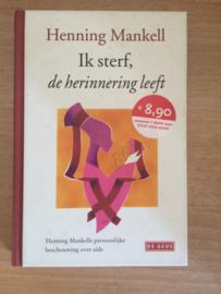 Ik sterf de herinnering leeft - Henning Mankell