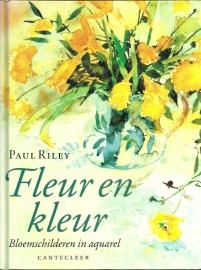 Fleur en Kleur, Bloemschilderen in aquarel - Paul Riley