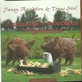 Natuurlijk gevlochten Wilgentenen - Janny Roelofsen & Truus Stol