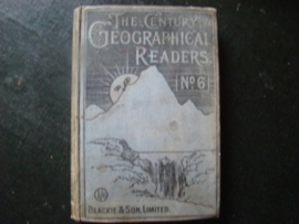 The Century Geographical Readers No.6  Blackie & Son,Limited.