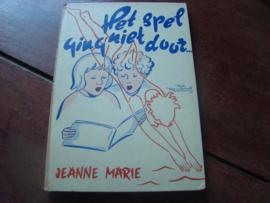Het spel ging niet door. Door Jeanne Marie.Uitgeverij G.F. Callenbach N.V. Nijkerk.