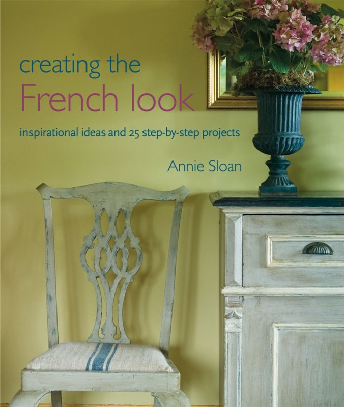 Annie Sloan Chalk Paint™ - French Look Book