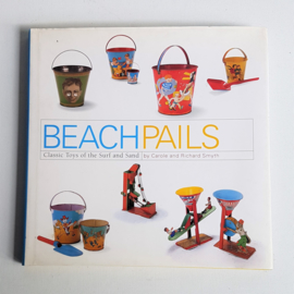 toys beach pails: classic toys of surf and sand strandemmers boek book 2002