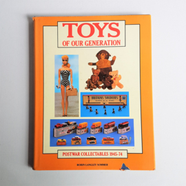 toys of our generation postwar collectables 1945 - 1974 boek book