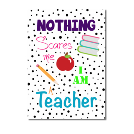 Kaart Nothing Scares teacher wit