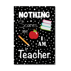 Kaart Nothing Scares teacher zwart